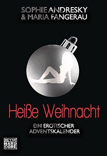 Heiße Weihnacht: Ein erotischer Adventskalender